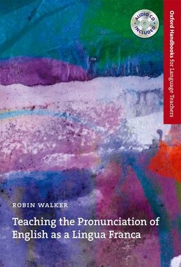Book Oxford Handbooks for Language Teachers: Teaching the Pronunciation of English As a Lingua Franca… by Robin Walker