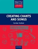 Book Resource Books for Teachers of Young Learners: Creating Chants and Songs by Carolyn Graham