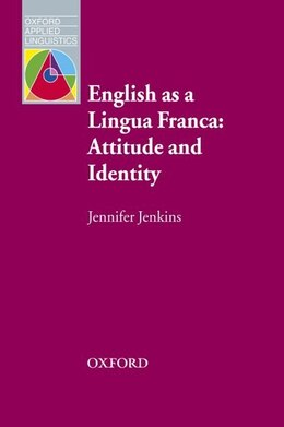 Book Oxford Applied Linguistics: English as a Lingua Franca: Attitude and Identity by Jennifer Jenkins