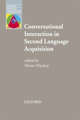 Book Oxford Applied Linguistics: Conversational Interaction in Second Language Acquisition: A Series Of… by Alison Mackey