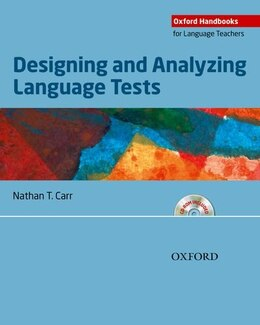 Book Designing and Analyzing Language Tests: A hands-on introduction to language testing theory and… by Nathan T. Carr