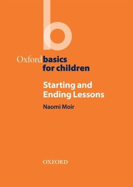 Book Oxford Basics: Starting and Ending Lessons by Naomi Moir