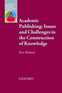 Book Oxford Applied Linguistics: Academic Publishing: Issues and Challenges in the Construction of… by Ken Hyland