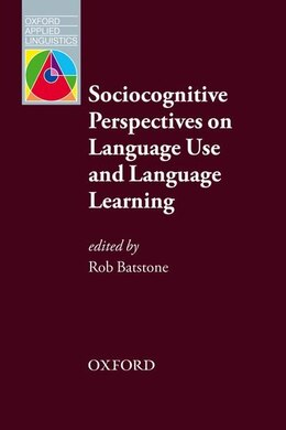 Book Oal: Sociocognitive Perspectives On Language Use and Language Learning by Rob Batstone