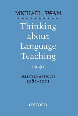 Book Thinking about Language Teaching: Selected articles 1982-2011 by Michael Swan