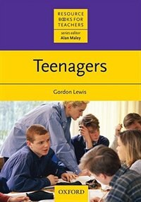 Book Resource Books for Teachers: Teenagers by Gordon Lewis