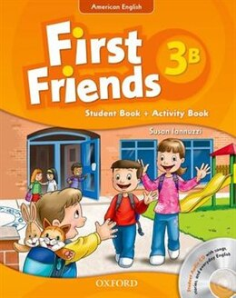 Book First Friends (American English): Level 3 Student Book/Workbook B and Audio CD Pack: First for… by Susan Iannuzzi