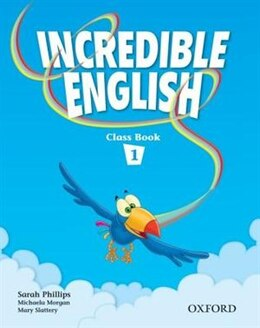 Book Incredible English: Level 1 Class Book by Sarah Phillips