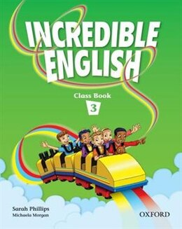 Book Incredible English: Level 3 Class Book by Sarah Phillips