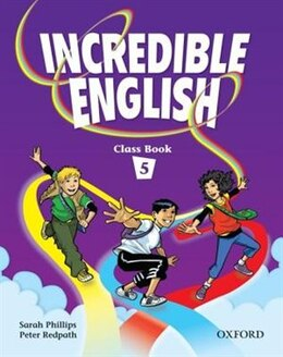 Book Incredible English: Level 5 Class Book by Sarah Phillips