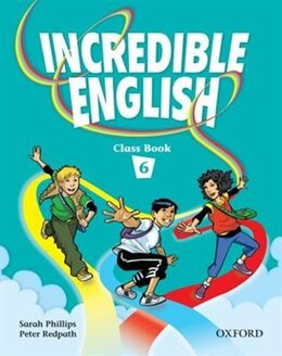 Book Incredible English: Level 6 Class Book by Sarah Phillips