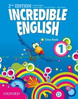 Book Incredible English: 1 Class Book by Sarah Phillips