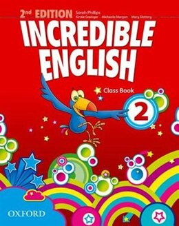 Book Incredible English: 2 Class Book by Sarah Phillips