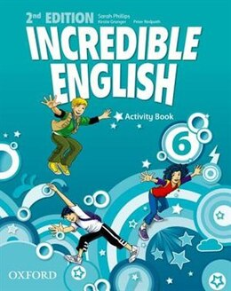 Book Incredible English: Level 6 Activity Book by Sarah Phillips