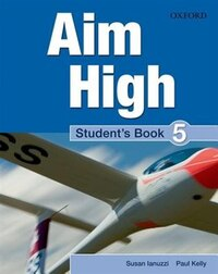 Aim High: Level 5 Students Book: A New Secondary Course Which Helps Students Become Successful…