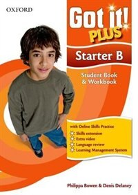 Book Got It! Plus: Starter Student Pack B: A four-level American English course for teenage learners by Philippa Bowen