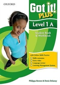 Book Got It! Plus: Level 1 Student Pack A: A four-level American English course for teenage learners by Philippa Bowen