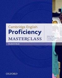 Cambridge English Proficiency Masterclass: Students Book