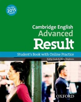 Book Cambridge English: Advanced Result: Students Book and Online Practice Pack by Kathy Gude