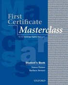 First Certificate Masterclass, New Edition: Student Book: 2008 edition