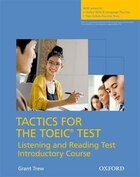 Tactics for the TOEIC Test: Listening and Reading Test Introductory Course Pack