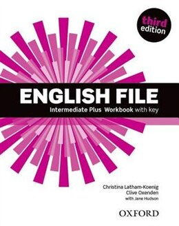 Book English File: Intermediate Plus Workbook with Key by Christina Latham-Koenig