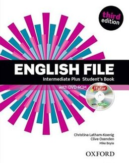 Book English File: Intermediate Plus Students Book with iTutor by Christina Latham-Koenig
