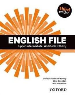 Book English File: Upper-intermediate Workbook with Key by Christina Latham-Koenig