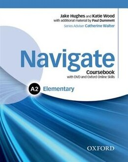 Book Navigate: Elementary A2 Coursebook, e-book, and online practice for skills, language and work by Jake Hughes