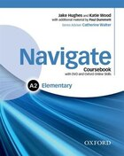 Navigate: Elementary A2 Coursebook, e-book, and online practice for skills, language and work