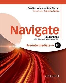 Book Navigate: Pre-intermediate B1 Coursebook with DVD and online skills by Caroline Krantz