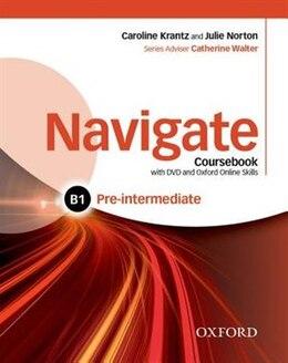 Book Navigate: Pre-intermediate B1 Coursebook, e-book and online skills by Caroline Krantz