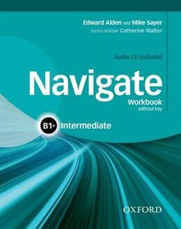 Book Navigate: Intermediate B1+ Workbook with CD (without key) by Edward Alden
