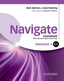 Book Navigate: C1 Advanced Coursebook with DVD and Oxford Online Skills Program: Your direct route to… by Mark Bartram