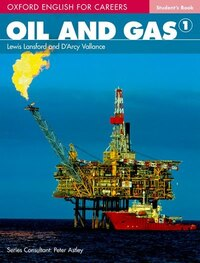 Oxford English for Careers: Oil and Gas 1 Students Book: A course for pre-work students who are…