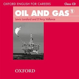 Book Oxford English for Careers: Oil and Gas 1 Class Audio CD: A course for pre-work students who are… by DArcy Vallance