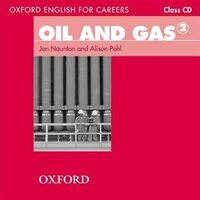 Oxford English for Careers: Oil and Gas 2 Class Audio CD: A course for pre-work students who are…