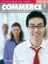 Oxford English for Careers: Commerce 1 Oxford English for Careers Commerce 1 Student Book