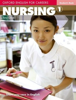 Book Oxford English for Careers: Nursing 1 Student Book by Tony Grice