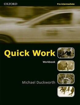 Book Quick Work: Pre-Intermediate Workbook by Michael Duckworth