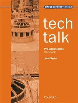 Book Tech Talk: Pre-Intermediate Workbook: Workbook by John Sydes