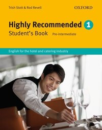 Highly Recommended, New Edition: Highly Recommended Student Book: English for the hotel and…