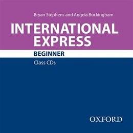 Book International Express New Editon: Beginners Class CD by Oxford