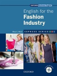Book Express Series: English for the Fashion Industry: A short, specialist English course. by Mary E. Ward
