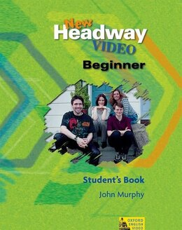 Book New Headway English Course: Beginner Video Student Book by John Murphy