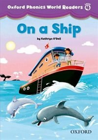 Book Oxford Phonics World Readers: Level 4 On a Ship by Kathryn ODell