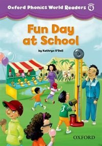 Book Oxford Phonics World Readers: Level 4 Fun Day at School by Kathryn ODell