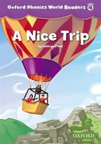 Book Oxford Phonics World Readers: Level 4 A Nice Trip by Kathryn ODell