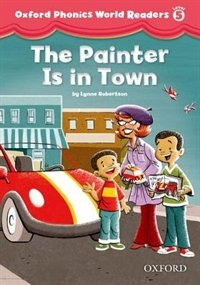 Book Oxford Phonics World Readers: Level 5 The Painter is in Town by Lynne Roberston