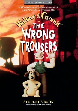 Book The Wrong Trousers: Student Book by Nick Park